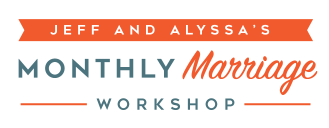 Jeff & Alyssa's Monthly Marriage Workshop